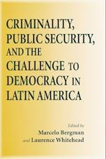 Criminality, Public Security, and the Challenges to Democracy in Latin America (Helen Kellogg Institute for International Studies)