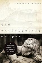 The Anticipatory Corpse (Nd Studies in Medical Ethics)