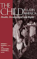 The Child in Latin America (Recent Titles from the Helen Kellogg Institute for Internati)