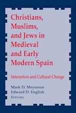 Christians, Muslims, and Jews in Medieval and Early Modern Spain (NOTRE DAME CONFERENCES IN MEDIEVAL STUDIES, nr. 8)