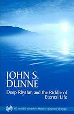 Deep Rhythm and the Riddle of Eternal Life [With CD]