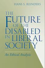 The Future of the Disabled in Liberal Society (Revisions Paperback)