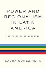 Power and Regionalism in Latin America (Nd Kellogg Inst Int'l Studies)