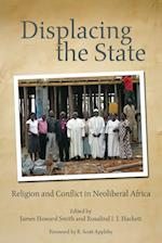 Displacing the State (Kroc Institute Series on Religion, Conflict, and Peacebuilding)