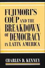 Fujimori's Coup and the Breakdown of Democracy in Latin America (Helen Kellogg Institute for International Studies)