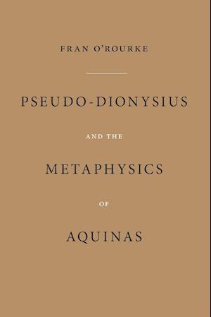 Bog, paperback Pseudo-Dionysius And the Metaphysics of Aquinas af Fran O'Rourke