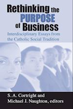 Rethinking Purpose of Business (Catholic Social Thought and Management Series)