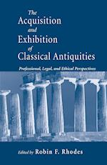 The Acquisition and Exhibition of Classical Antiquities