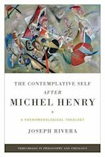 The Contemplative Self after Michel Henry (Thresholds in Philosophy and Theology)
