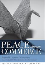 Peace Through Commerce (John W Houck Notre Dame Series in Business Ethics Paperback)