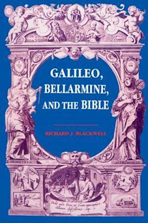 Galileo, Bellarmine, and the Bible af Richard J. Blackwell