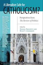 A Liberalism Safe for Catholicism? (Review of Politics)