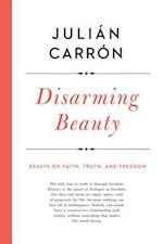 Disarming Beauty (Catholic Ideas for a Secular World)