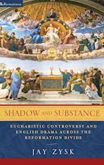 Shadow and Substance (Nd Reformations: Medieval & Early Modern)