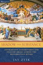 Shadow and Substance (Reformations Medieval and Early Modern)