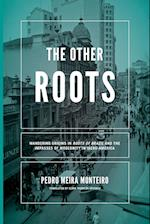 The Other Roots (Nd Kellogg Inst Int'l Studies)