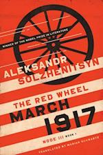 March 1917 (The Center for Ethics and Culture Solzhenitsyn Series)