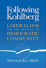 Following Kohlberg: Liberalism and the Practice of Democratic Community
