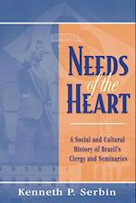 Needs of the Heart (Nd Kellogg Inst Int'l Studies)