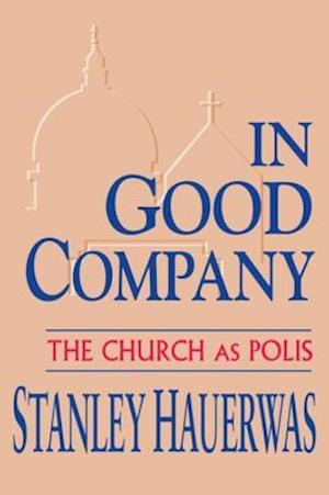 In Good Company af Stanley Hauerwas