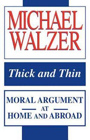 Thick and Thin af Michael Walzer