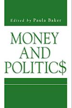 Money and Politics (Issues in Policy History, nr. 10)