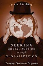 Seeking Social Justice Through Globalization af Gavin Kitching