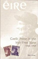 Gaelic Prose in the Irish Free State, 1922-1939 af Philip O'Leary