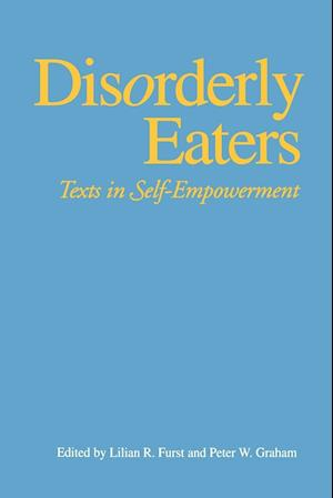 Disorderly Eaters: Texts in Self-Empowerment
