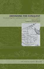 Defending the Conquest: Bernardo de Vargas Machuca's Defense and Discourse of the Western Conquests af Bernardo De Vargas Machuca