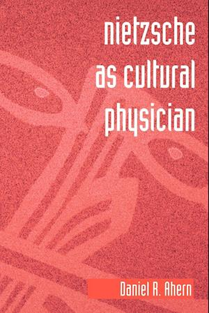 Nietzsche as Cultural Physician