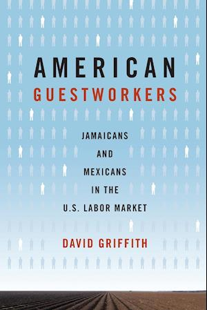 American Guestworkers: Jamaicans and Mexicans in the U.S. Labor Market
