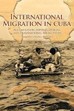 International Migration in Cuba af Alejandro Portes, Margarita Cervantes Rodriguez