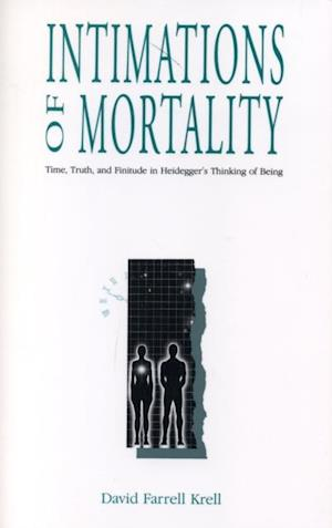 Intimations of Mortality af David Farrell Krell