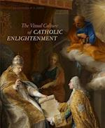 The Visual Culture of Catholic Enlightenment