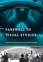Farewell to Visual Studies (The Stone Art Theory Institutes, nr. 5)