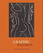 Graphic Passion (The Penn State Series in the History of the Book)