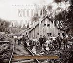 Wood Hicks and Bark Peelers (Keystone Books)