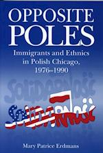 Opposite Poles af Mary Patrice Erdmans