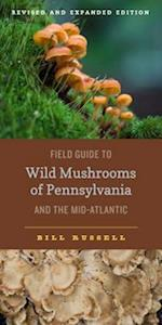 Field Guide to Wild Mushrooms of Pennsylvania and the Mid-Atlantic (Keystone Books)