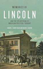 Memories of Lincoln and the Splintering of American Political Thought