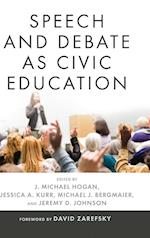Speech and Debate as Civic Education (Rhetoric and Democratic Deliberation, nr. 15)