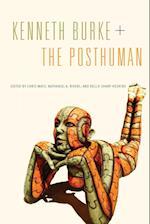 Kenneth Burke + the Posthuman (RSA Series in Transdisciplinary Rhetoric)