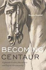 Becoming Centaur af Monica Mattfeld
