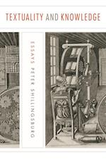 Textuality and Knowledge (The Penn State Series in the History of the Book)