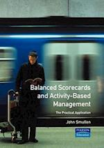 Balanced Scorecards and Activity Based Management af John Smullen