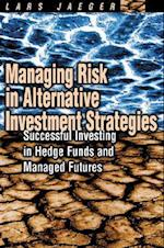 Managing Risk in Alternative Investment Strategies af Lars Jaeger
