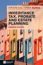 Financial Times Guide to Inheritance Tax , Probate and Estate Planning (FT Guides)