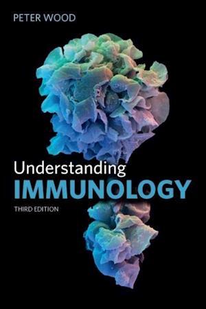 Understanding Immunology af Peter Wood