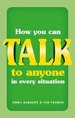 How You Can Talk to Anyone in Every Situation af Emma Sargent, Tim Fearon